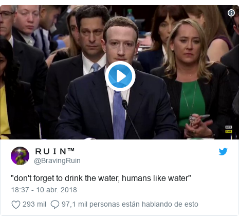"Publicaci??n de Twitter por @BravingRuin: ""don't forget to drink the water, humans like water"""