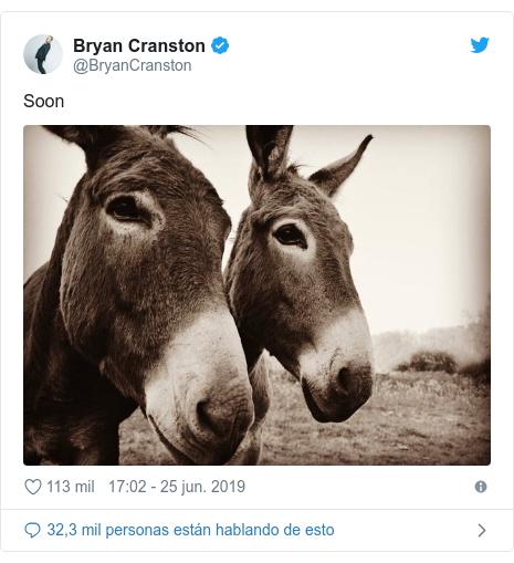 Publicación de Twitter por @BryanCranston: Soon