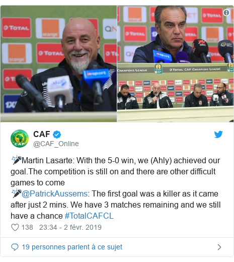 Twitter publication par @CAF_Online: 🎤Martin Lasarte  With the 5-0 win, we (Ahly) achieved our goal.The competition is still on and there are other difficult games to come🎤@PatrickAussems  The first goal was a killer as it came after just 2 mins. We have 3 matches remaining and we still have a chance #TotalCAFCL