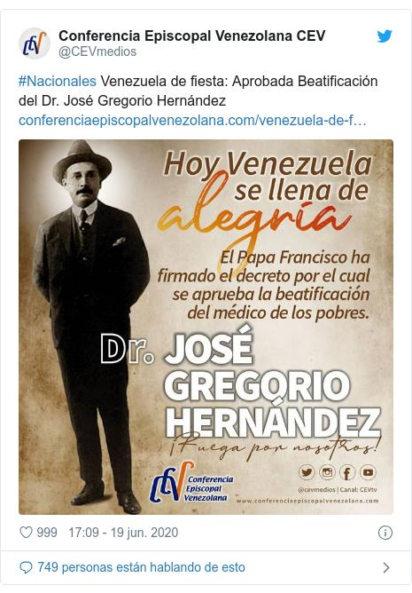 Publicación de Twitter por @CEVmedios: #Nacionales Venezuela de fiesta  Aprobada Beatificación del Dr. José Gregorio Hernández