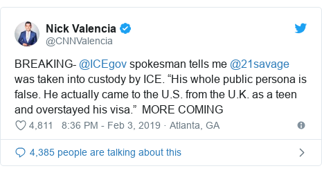 "Twitter post by @CNNValencia: BREAKING- @ICEgov spokesman tells me @21savage was taken into custody by ICE. ""His whole public persona is false. He actually came to the U.S. from the U.K. as a teen and overstayed his visa."" MORE COMING"