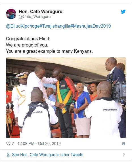 Ujumbe wa Twitter wa @Cate_Waruguru: @EliudKipchoge#Twajishangilia#MashujaaDay2019Congratulations Eliud.We are proud of you.You are a great example to many Kenyans.