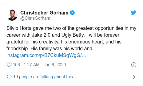 Twitter post by @ChrisGorham: Silvio Horta gave me two of the greatest opportunities in my career with Jake 2.0 and Ugly Betty. I will be forever grateful for his creativity, his enormous heart, and his friendship. His family was his world and…