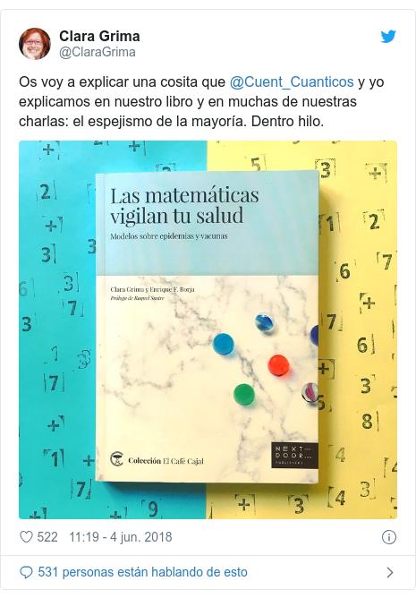 Publicación de Twitter por @ClaraGrima: Os voy a explicar una cosita que @Cuent_Cuanticos y yo explicamos en nuestro libro y en muchas de nuestras charlas  el espejismo de la mayoría. Dentro hilo.