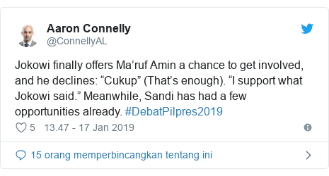 "Twitter pesan oleh @ConnellyAL: Jokowi finally offers Ma'ruf Amin a chance to get involved, and he declines  ""Cukup"" (That's enough). ""I support what Jokowi said."" Meanwhile, Sandi has had a few opportunities already. #DebatPilpres2019"