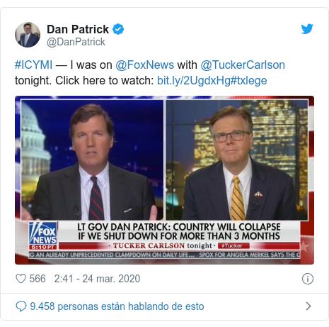 Publicación de Twitter por @DanPatrick: #ICYMI — I was on @FoxNews with @TuckerCarlson tonight. Click here to watch  #txlege