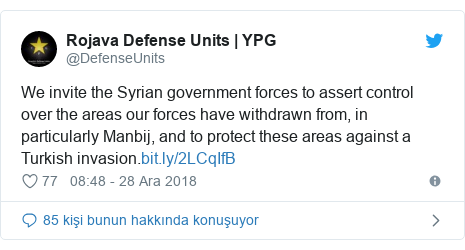 @DefenseUnits tarafından yapılan Twitter paylaşımı: We invite the Syrian government forces to assert control over the areas our forces have withdrawn from, in particularly Manbij, and to protect these areas against a Turkish invasion.