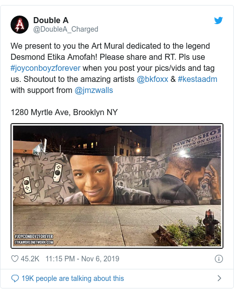 Twitter post by @DoubleA_Charged: We present to you the Art Mural dedicated to the legend Desmond Etika Amofah! Please share and RT. Pls use #joyconboyzforever when you post your pics/vids and tag us. Shoutout to the amazing artists @bkfoxx & #kestaadm with support from @jmzwalls 1280 Myrtle Ave, Brooklyn NY