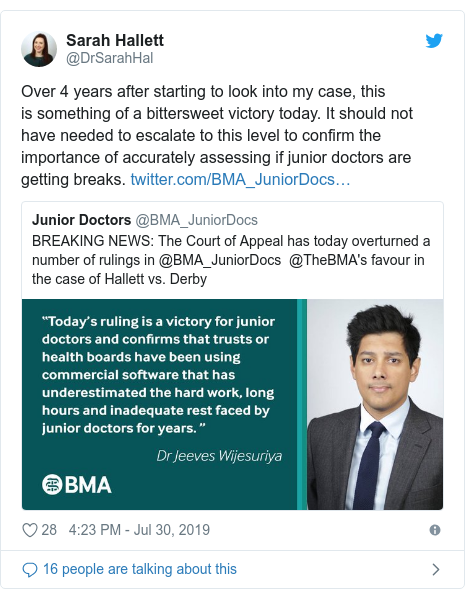 Twitter post by @DrSarahHal: Over 4 years after starting to look into my case, this is something of a bittersweet victory today. It should not have needed to escalate to this level to confirm the importance of accurately assessing if junior doctors are getting breaks.