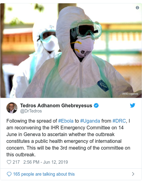 Twitter post by @DrTedros: Following the spread of #Ebola to #Uganda from #DRC, I am reconvening the IHR Emergency Committee on 14 June in Geneva to ascertain whether the outbreak constitutes a public health emergency of international concern. This will be the 3rd meeting of the committee on this outbreak.