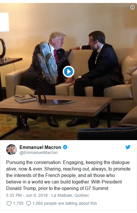 Twitter post by @EmmanuelMacron: Pursuing the conversation. Engaging, keeping the dialogue alive, now & ever. Sharing, reaching out, always, to promote the interests of the French people, and all those who believe in a world we can build together. With President Donald Trump, prior to the opening of G7 Summit.