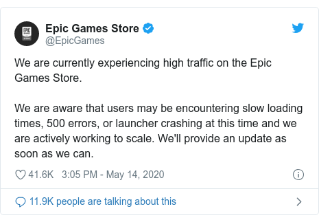 Twitter post by @EpicGames: We are currently experiencing high traffic on the Epic Games Store. We are aware that users may be encountering slow loading times, 500 errors, or launcher crashing at this time and we are actively working to scale. We'll provide an update as soon as we can.