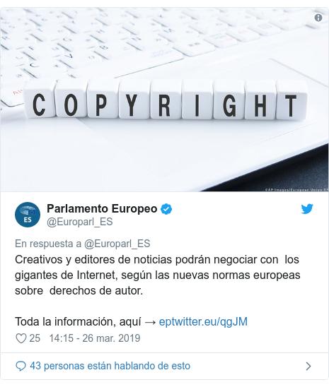 Publicación de Twitter por @Europarl_ES: Creativos y editores de noticias podrán negociar con los gigantes de Internet, según las nuevas normas europeas sobre derechos de autor. Toda la información, aquí →