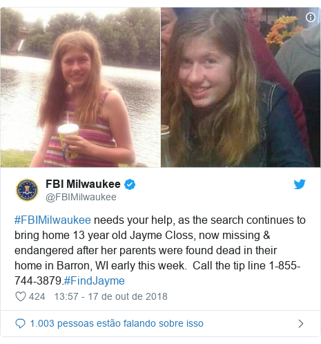 Twitter post de @FBIMilwaukee: #FBIMilwaukee needs your help, as the search continues to bring home 13 year old Jayme Closs, now missing & endangered after her parents were found dead in their home in Barron, WI early this week.  Call the tip line 1-855-744-3879.#FindJayme