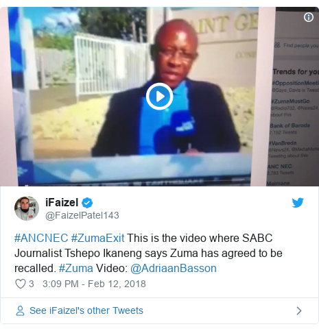 Twitter post by @FaizelPatel143: #ANCNEC #ZumaExit This is the video where SABC Journalist Tshepo Ikaneng says Zuma has agreed to be recalled. #Zuma Video  @AdriaanBasson