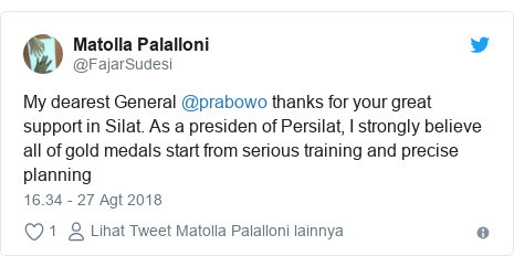 Twitter pesan oleh @FajarSudesi: My dearest General @prabowo thanks for your great support in Silat. As a presiden of Persilat, I strongly believe all of gold medals start from serious training and precise planning