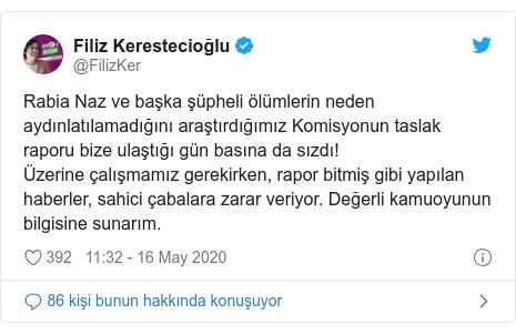 @FilizKer tarafından yapılan Twitter paylaşımı: Rabia Naz ve başka şüpheli ölümlerin neden aydınlatılamadığını araştırdığımız Komisyonun taslak raporu bize ulaştığı gün basına da sızdı!Üzerine çalışmamız gerekirken, rapor bitmiş gibi yapılan haberler, sahici çabalara zarar veriyor. Değerli kamuoyunun bilgisine sunarım.