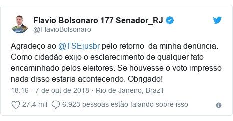 Twitter post de @FlavioBolsonaro: Agradeço ao @TSEjusbr pelo retorno  da minha denúncia. Como cidadão exijo o esclarecimento de qualquer fato encaminhado pelos eleitores. Se houvesse o voto impresso nada disso estaria acontecendo. Obrigado!
