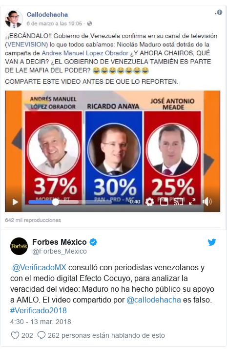 Publicación de Twitter por @Forbes_Mexico: .@VerificadoMX consultó con periodistas venezolanos y con el medio digital Efecto Cocuyo, para analizar la veracidad del video  Maduro no ha hecho público su apoyo a AMLO. El video compartido por @callodehacha es falso. #Verificado2018
