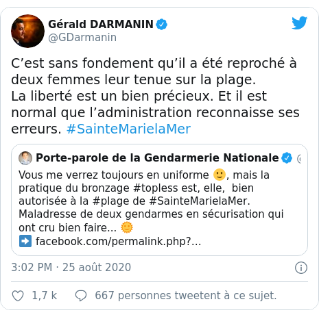 Twitter publication par @GDarmanin: C'est sans fondement qu'il a été reproché à deux femmes leur tenue sur la plage.La liberté est un bien précieux. Et il est normal que l'administration reconnaisse ses erreurs. #SainteMarielaMer