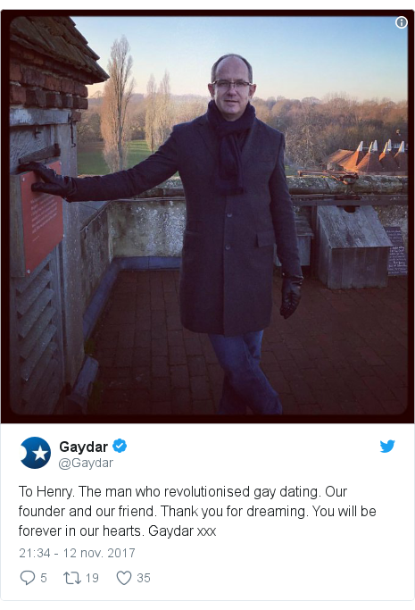 Publicación de Twitter por @Gaydar: To Henry.  The man who revolutionised gay dating.  Our founder and our friend.  Thank you for dreaming.  You will be forever in our hearts.  Gaydar xxx