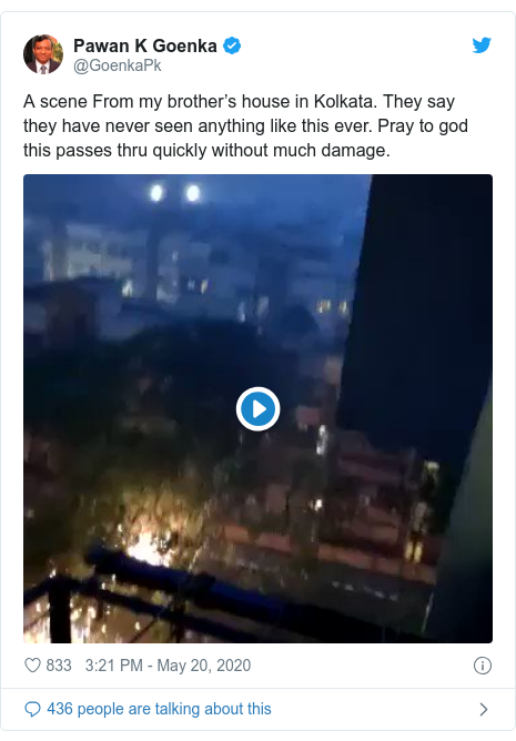 Twitter post by @GoenkaPk: A scene From my brother's house in Kolkata. They say they have never seen anything like this ever. Pray to god this passes thru quickly without much damage.