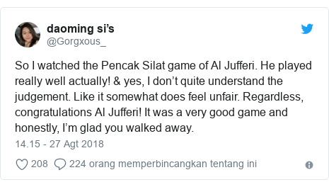 Twitter pesan oleh @Gorgxous_: So I watched the Pencak Silat game of Al Jufferi. He played really well actually! & yes, I don't quite understand the judgement. Like it somewhat does feel unfair. Regardless, congratulations Al Jufferi! It was a very good game and honestly, I'm glad you walked away.