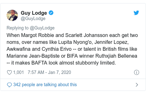Twitter post by @GuyLodge: When Margot Robbie and Scarlett Johansson each get two noms, over names like Lupita Nyong'o, Jennifer Lopez, Awkwafina and Cynthia Erivo -- or talent in British films like Marianne Jean-Baptiste or BIFA winner Ruthxjiah Bellenea -- it makes BAFTA look almost stubbornly limited.