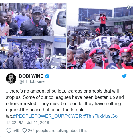 Twitter post by @HEBobiwine: ...there's no amount of bullets, teargas or arrests that will stop us. Some of our colleagues have been beaten up and others arrested. They must be freed for they have nothing against the police but rather the terrible tax.#PEOPLEPOWER_OURPOWER #ThisTaxMustGo