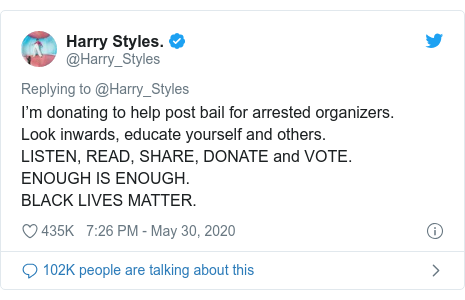 Twitter post by @Harry_Styles: I'm donating to help post bail for arrested organizers.Look inwards, educate yourself and others. LISTEN, READ, SHARE, DONATE and VOTE. ENOUGH IS ENOUGH.BLACK LIVES MATTER.