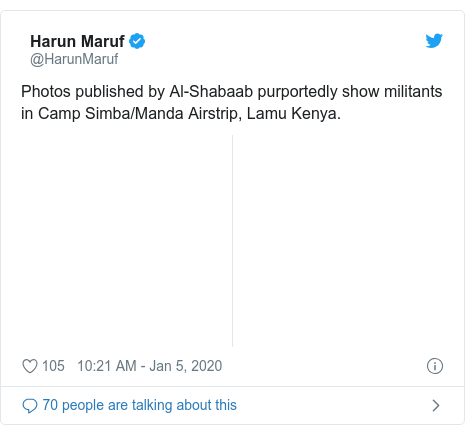 Twitter post by @HarunMaruf: Photos published by Al-Shabaab purportedly show militants in Camp Simba/Manda Airstrip, Lamu Kenya.