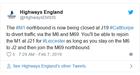 Twitter post by @HighwaysEMIDS: The #M1 northbound is now being closed at J19 #Catthorpe to divert traffic via the M6 and M69. You'll be able to rejoin the M1 at J21 for #Leicester as long as you stay on the M6 to J2 and then join the M69 northbound.