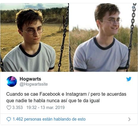 Publicación de Twitter por @Hogwartssite: Cuando se cae Facebook e Instagram / pero te acuerdas que nadie te habla nunca así que te da igual