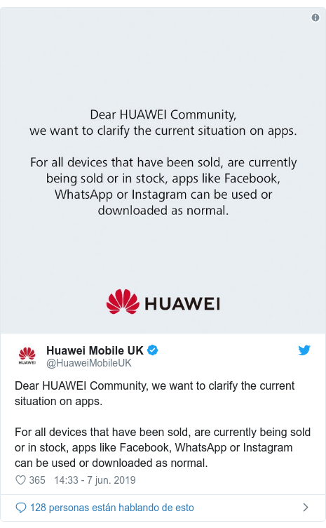 Publicación de Twitter por @HuaweiMobileUK: Dear HUAWEI Community, we want to clarify the current situation on apps. For all devices that have been sold, are currently being sold or in stock, apps like Facebook, WhatsApp or Instagram can be used or downloaded as normal.