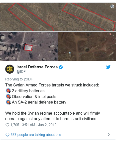 Twitter post by @IDF: The Syrian Armed Forces targets we struck included 🎯 2 artillery batteries 🎯 Observation & intel posts🎯 An SA-2 aerial defense batteryWe hold the Syrian regime accountable and will firmly operate against any attempt to harm Israeli civilians.