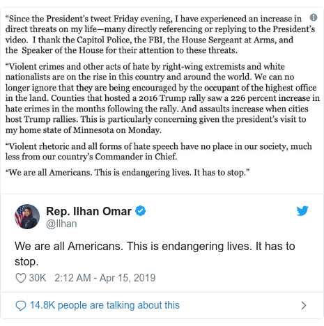 Twitter post by @Ilhan: We are all Americans. This is endangering lives. It has to stop.