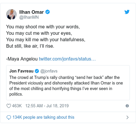 Twitter post by @IlhanMN: You may shoot me with your words,You may cut me with your eyes,You may kill me with your hatefulness,But still, like air, I'll rise.-Maya Angelou