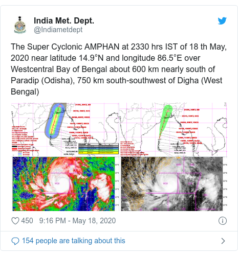 Twitter post by @Indiametdept: The Super Cyclonic AMPHAN at 2330 hrs IST of 18 th May, 2020 near latitude 14.9°N and longitude 86.5°E over Westcentral Bay of Bengal about 600 km nearly south of Paradip (Odisha), 750 km south-southwest of Digha (West Bengal)