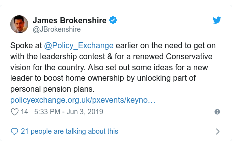 Twitter post by @JBrokenshire: Spoke at @Policy_Exchange earlier on the need to get on with the leadership contest & for a renewed Conservative vision for the country. Also set out some ideas for a new leader to boost home ownership by unlocking part of personal pension plans.
