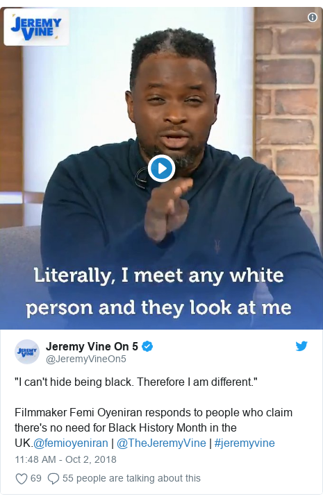 "Twitter post by @JeremyVineOn5: ""I can't hide being black. Therefore I am different.""Filmmaker Femi Oyeniran responds to people who claim there's no need for Black History Month in the UK.@femioyeniran 