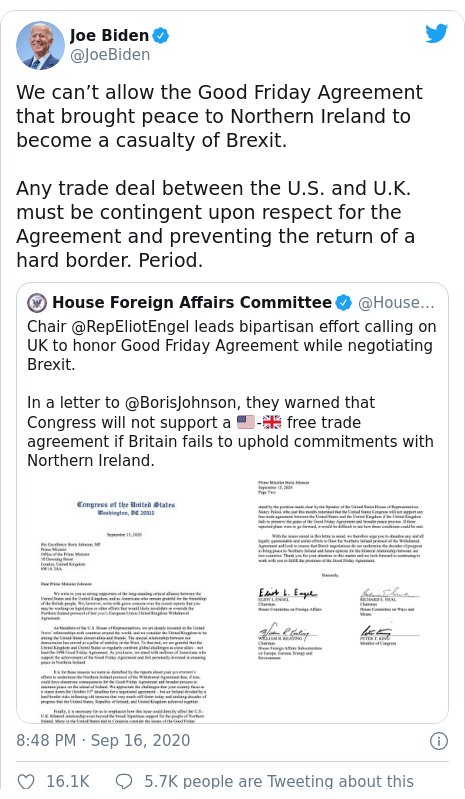Twitter post by @JoeBiden: We can't allow the Good Friday Agreement that brought peace to Northern Ireland to become a casualty of Brexit.Any trade deal between the U.S. and U.K. must be contingent upon respect for the Agreement and preventing the return of a hard border. Period.