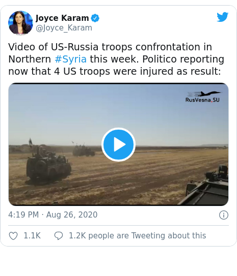 Twitter post by @Joyce_Karam: Video of US-Russia troops confrontation in Northern #Syria this week. Politico reporting now that 4 US troops were injured as result