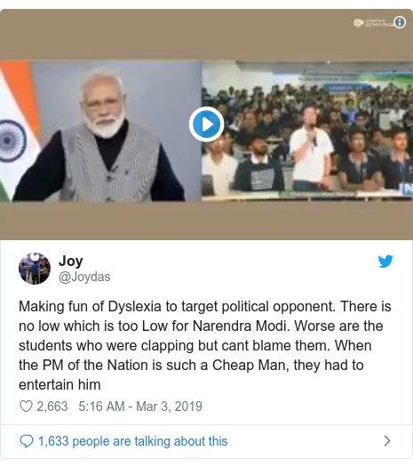 Twitter post by @Joydas: Making fun of Dyslexia to target political opponent. There is no low which is too Low for Narendra Modi. Worse are the students who were clapping but cant blame them. When the PM of the Nation is such a Cheap Man, they had to entertain him