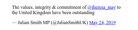 Twitter post by @JulianSmithUK: The values, integrity & commitment of @theresa_may to the United Kingdom have been outstanding