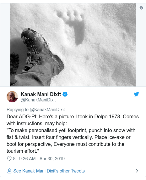 """Twitter post by @KanakManiDixit: Dear ADG-PI  Here's a picture I took in Dolpo 1978. Comes with instructions, may help """"To make personalised yeti footprint, punch into snow with fist & twist. Insert four fingers vertically. Place ice-axe or boot for perspective, Everyone must contribute to the tourism effort."""""""