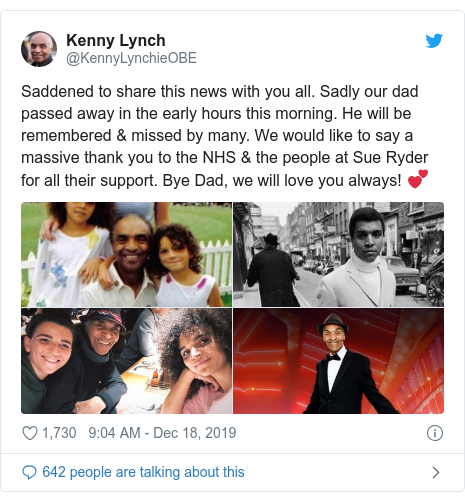 Twitter post by @KennyLynchieOBE: Saddened to share this news with you all. Sadly our dad passed away in the early hours this morning. He will be remembered & missed by many. We would like to say a massive thank you to the NHS & the people at Sue Ryder for all their support. Bye Dad, we will love you always! 💕
