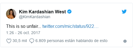 Publicación de Twitter por @KimKardashian: This is so unfair...