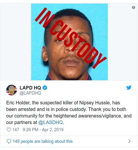 Twitter post by @LAPDHQ: Eric Holder, the suspected killer of Nipsey Hussle, has been arrested and is in police custody. Thank you to both our community for the heightened awareness/vigilance, and our partners at @LASDHQ.