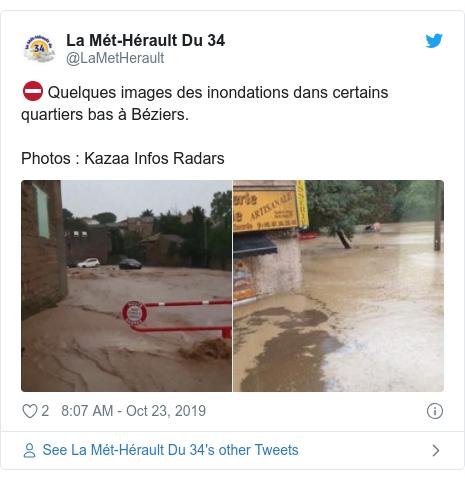 Twitter post by @LaMetHerault: ⛔ Quelques images des inondations dans certains quartiers bas à Béziers.Photos   Kazaa Infos Radars