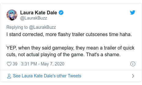 Twitter post by @LaurakBuzz: I stand corrected, more flashy trailer cutscenes time haha. YEP, when they said gameplay, they mean a trailer of quick cuts, not actual playing of the game. That's a shame.